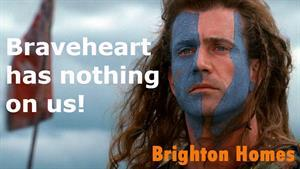 Braveheart has nothing on us!