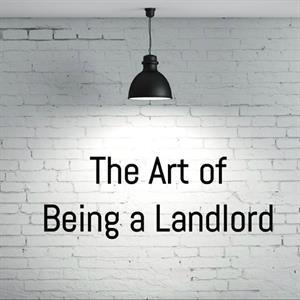 The Art Of Being A  Good Landlord